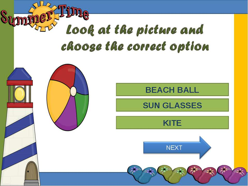 Try Again Great Job! SUN GLASSES BEACH BALL Try Again KITE