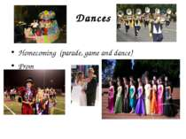 Dances Homecoming (parade, game and dance) Prom