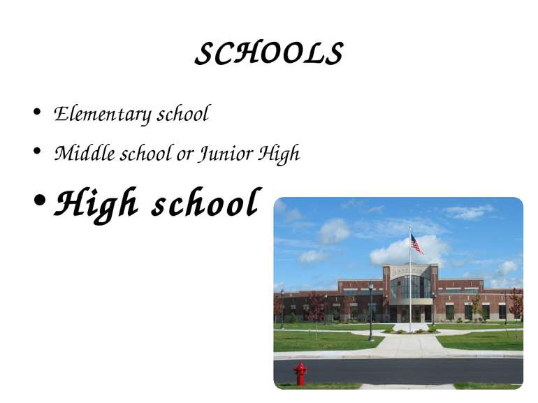 SCHOOLS Elementary school Middle school or Junior High High school