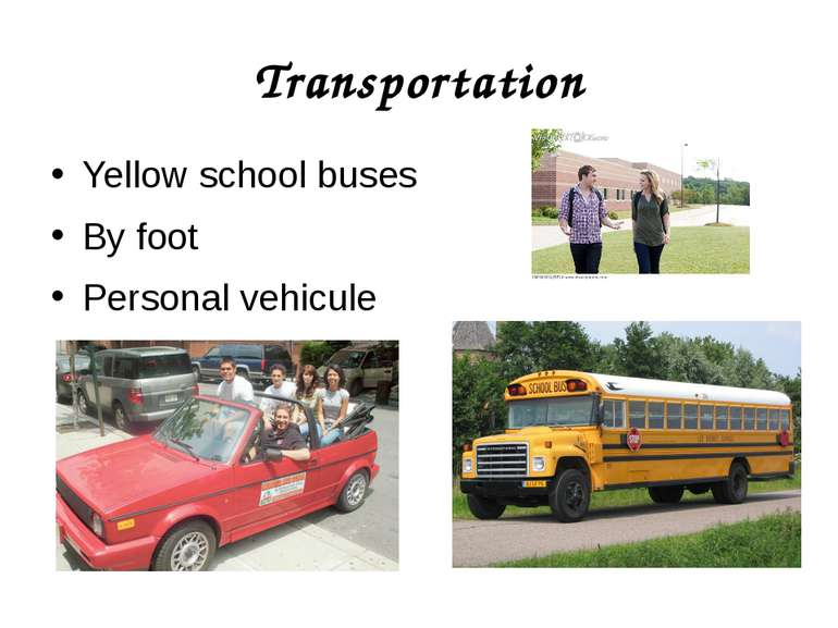 Transportation Yellow school buses By foot Personal vehicule
