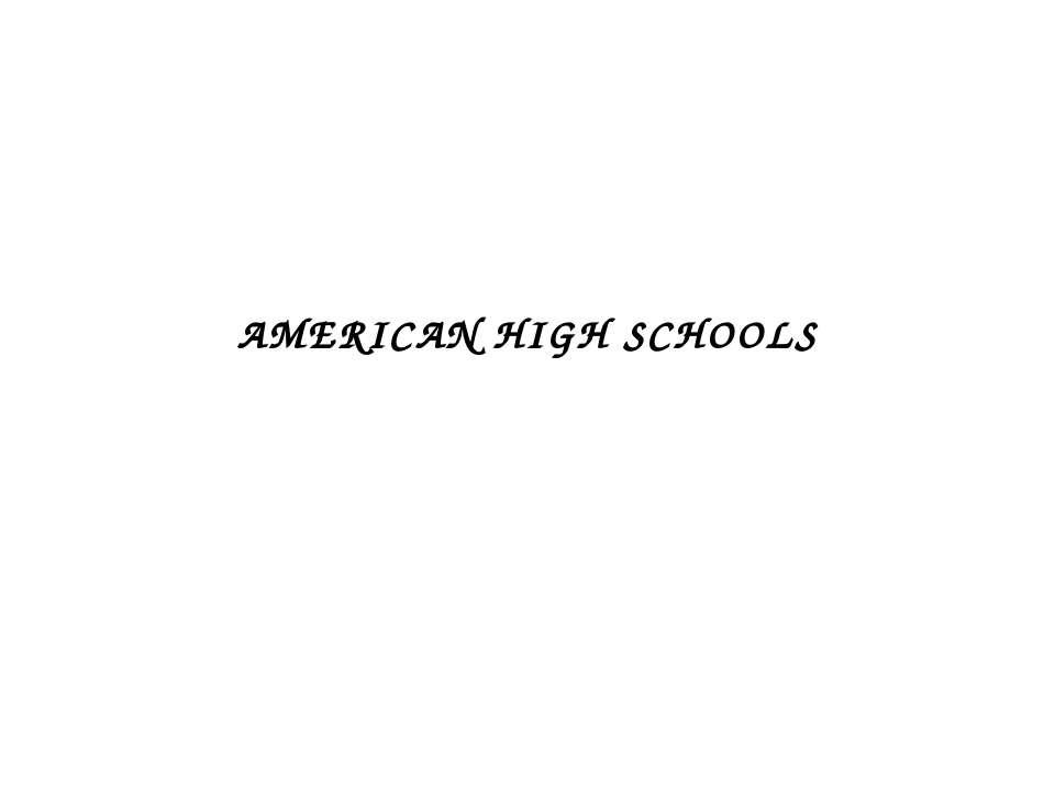 AMERICAN HIGH SCHOOLS