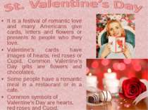 It is a festival of romantic love and many Americans give cards, letters and ...