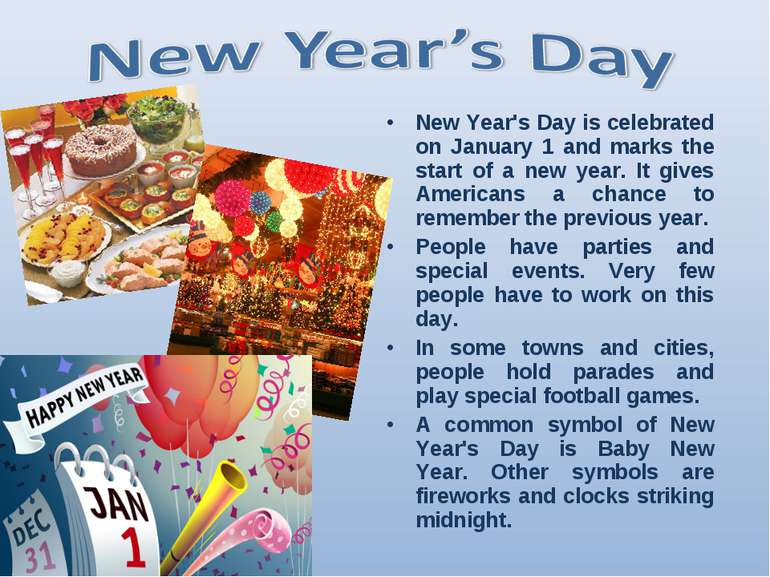 New Year's Day is celebrated on January 1 and marks the start of a new year. ...