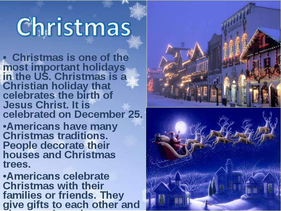 Christmas is one of the most important holidays in the US. Christmas is a Chr...
