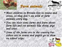 Farm animals Most children in Britain live in towns and cities, so they don´t...