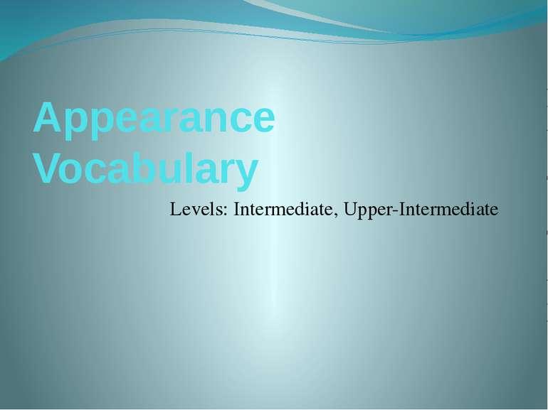 Appearance Vocabulary Levels: Intermediate, Upper-Intermediate