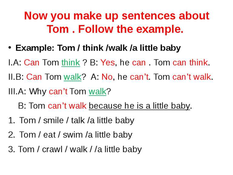 Now you make up sentences about Tom . Follow the example. Example: Tom / thin...