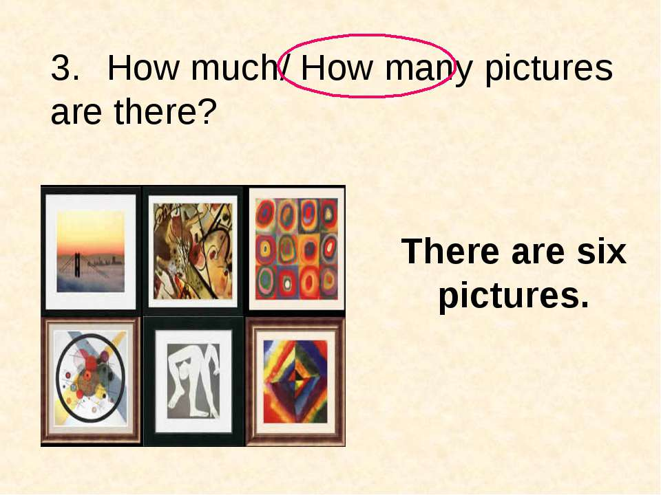 3. How much/ How many pictures are there? There are six pictures.