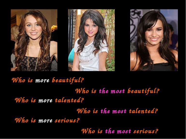 Who is more beautiful? Who is more talented? Who is more serious? Who is the ...