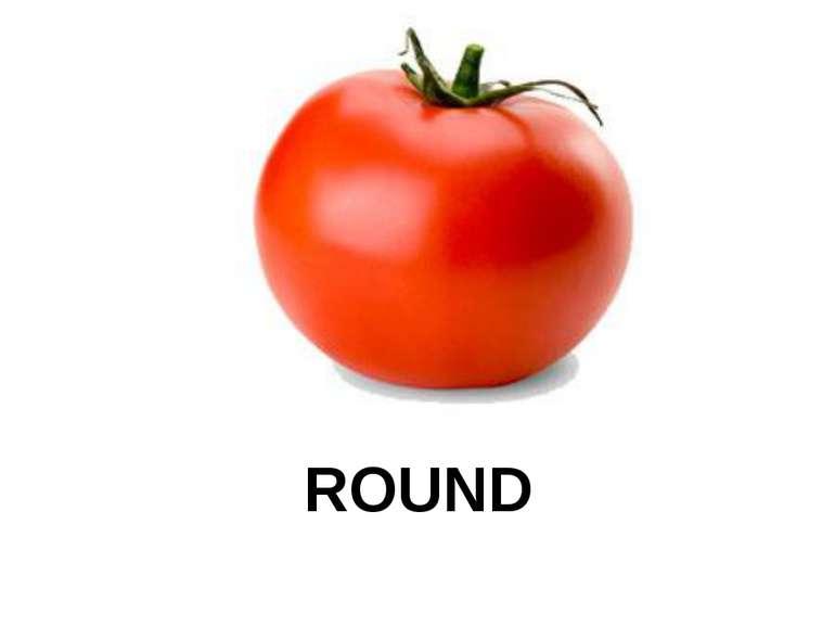 ROUND ROUND