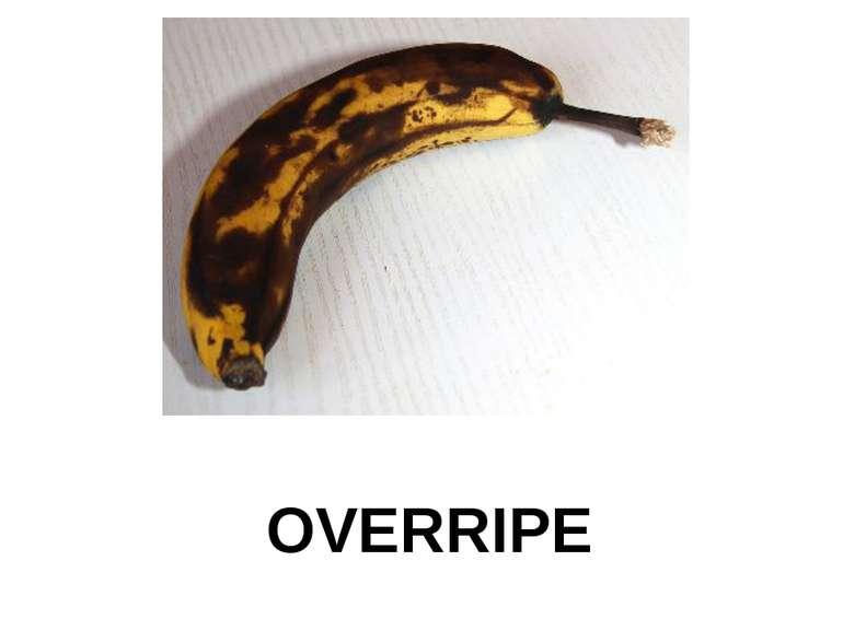 OVERRIPE