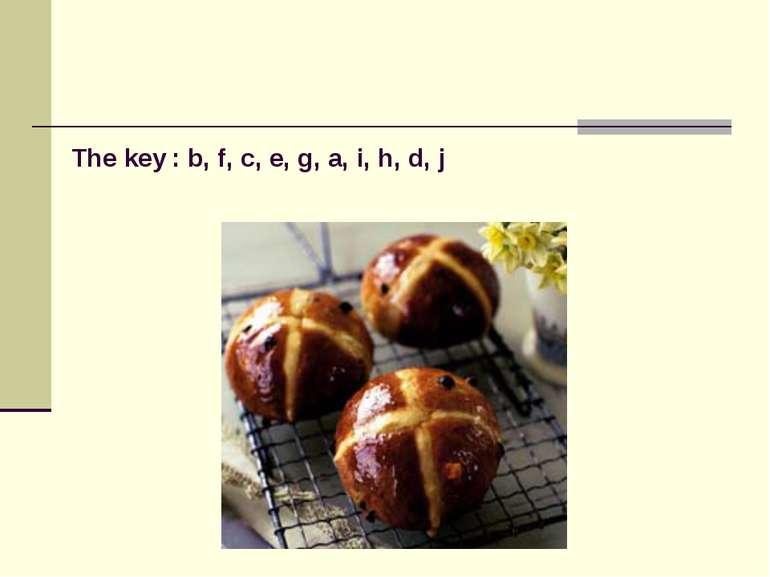 The key : b, f, c, e, g, a, i, h, d, j