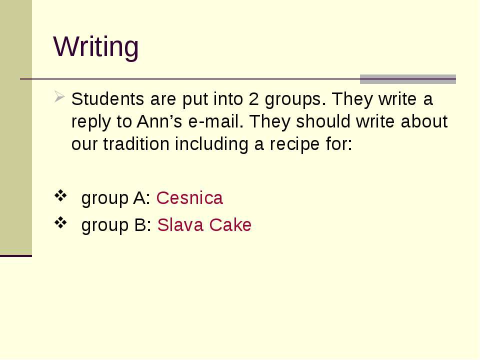 Writing Students are put into 2 groups. They write a reply to Ann's e-mail. T...