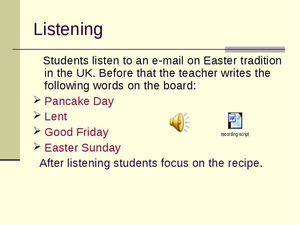 Listening Students listen to an e-mail on Easter tradition in the UK. Before ...