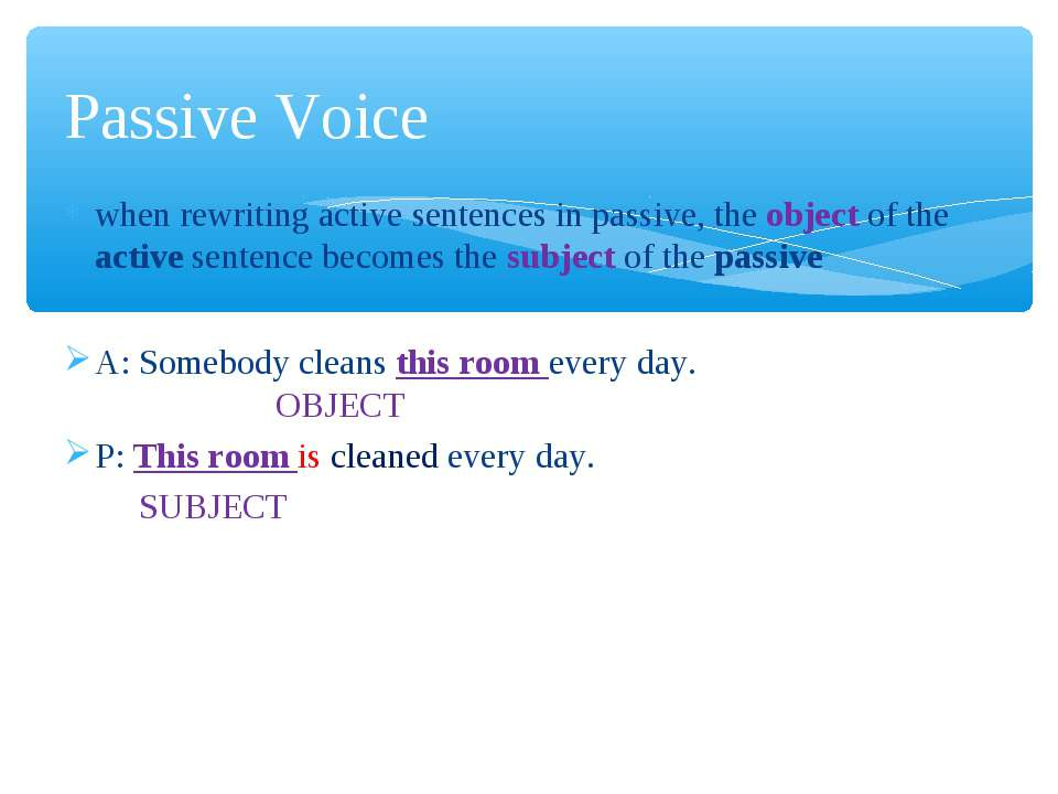 when rewriting active sentences in passive, the object of the active sentence...
