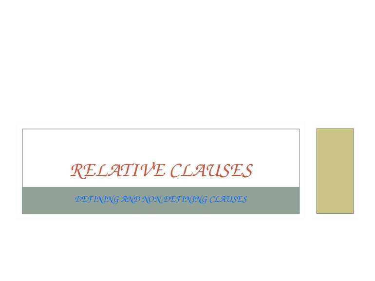 DEFINING AND NON-DEFINING CLAUSES RELATIVE CLAUSES