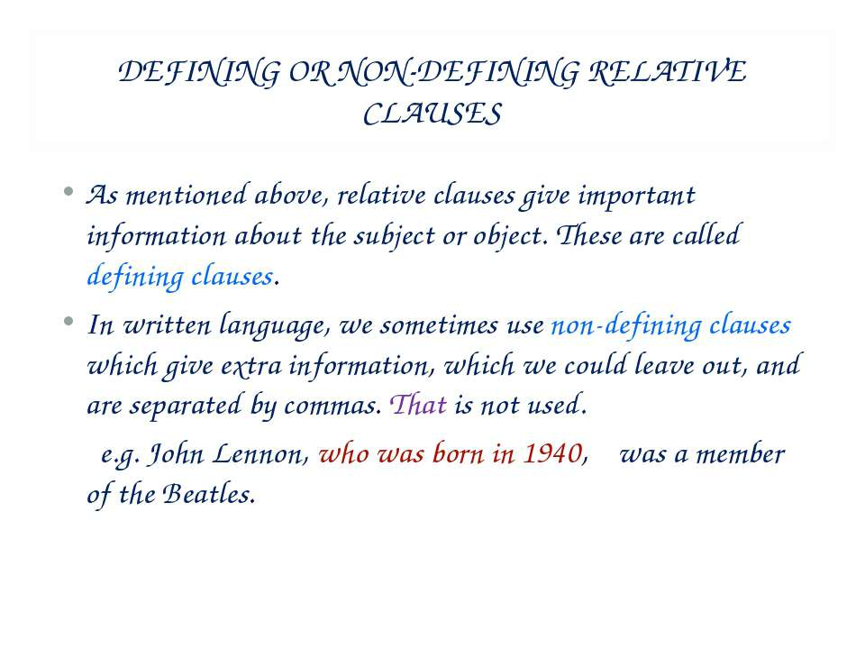 DEFINING OR NON-DEFINING RELATIVE CLAUSES As mentioned above, relative clause...