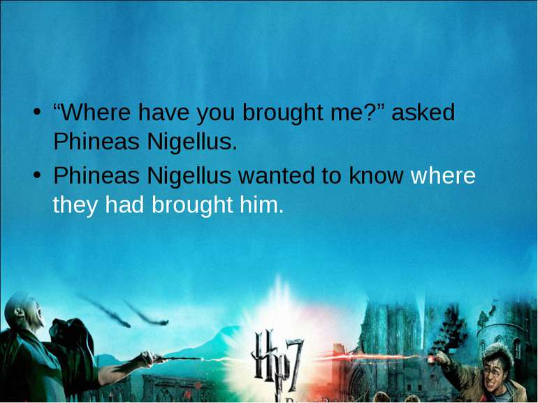 """Where have you brought me?"" asked Phineas Nigellus. Phineas Nigellus wanted ..."
