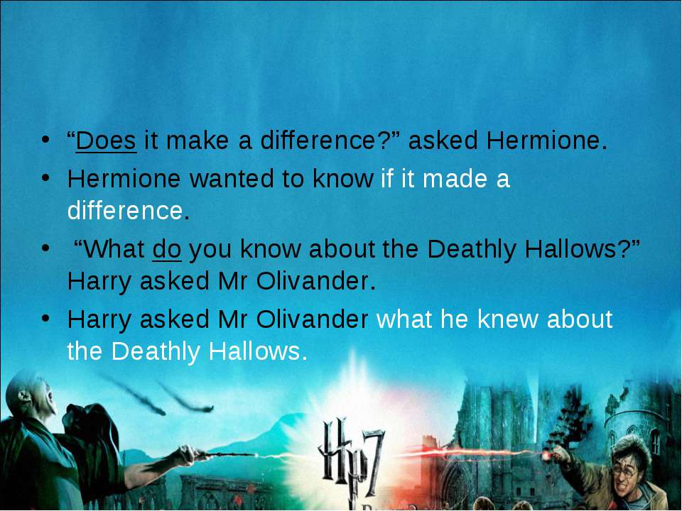 """Does it make a difference?"" asked Hermione. Hermione wanted to know if it ma..."