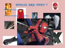 WHOSE ARE THEY ? WHOSE MASK IS IT? IT'S SPIDERMAN'S MASK.