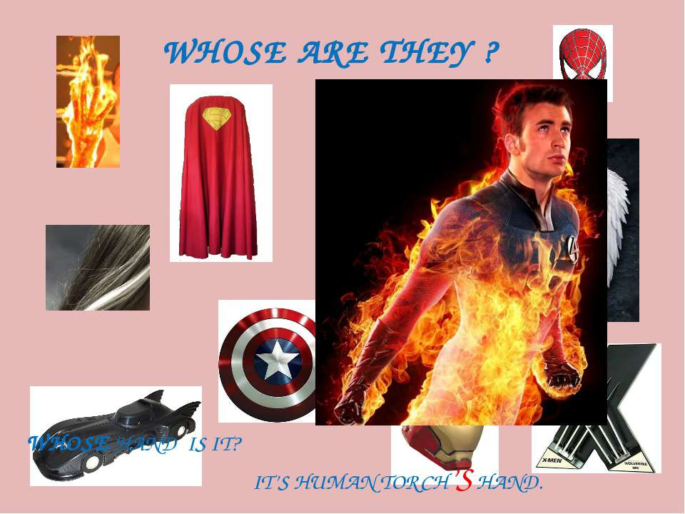 WHOSE ARE THEY ? WHOSE HAND IS IT? IT'S HUMAN TORCH'S HAND.