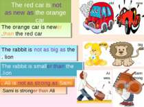 The red car is not as new as the orange car . The orange car is newer than th...