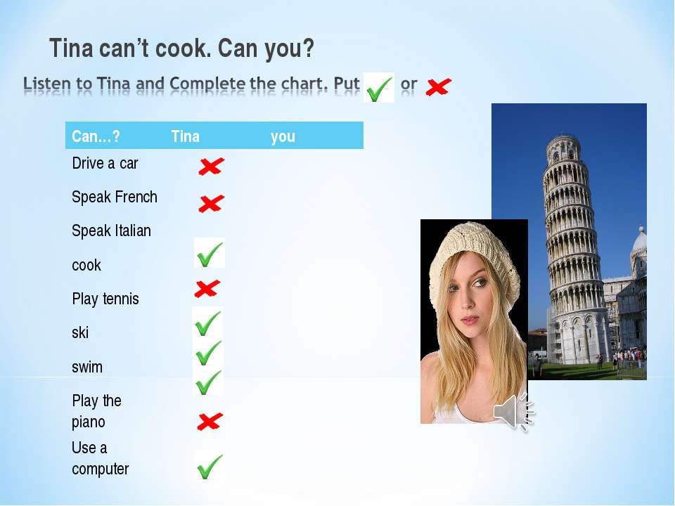 Tina can't cook. Can you? Can…? Tina you Drive a car Speak French Speak Itali...