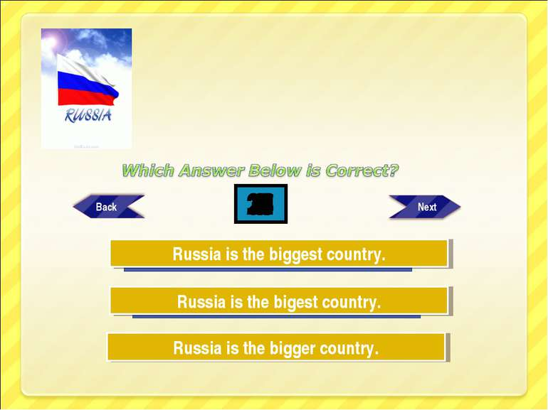 Try Again Try Again Great Job! Russia is the biggest country. Russia is the b...