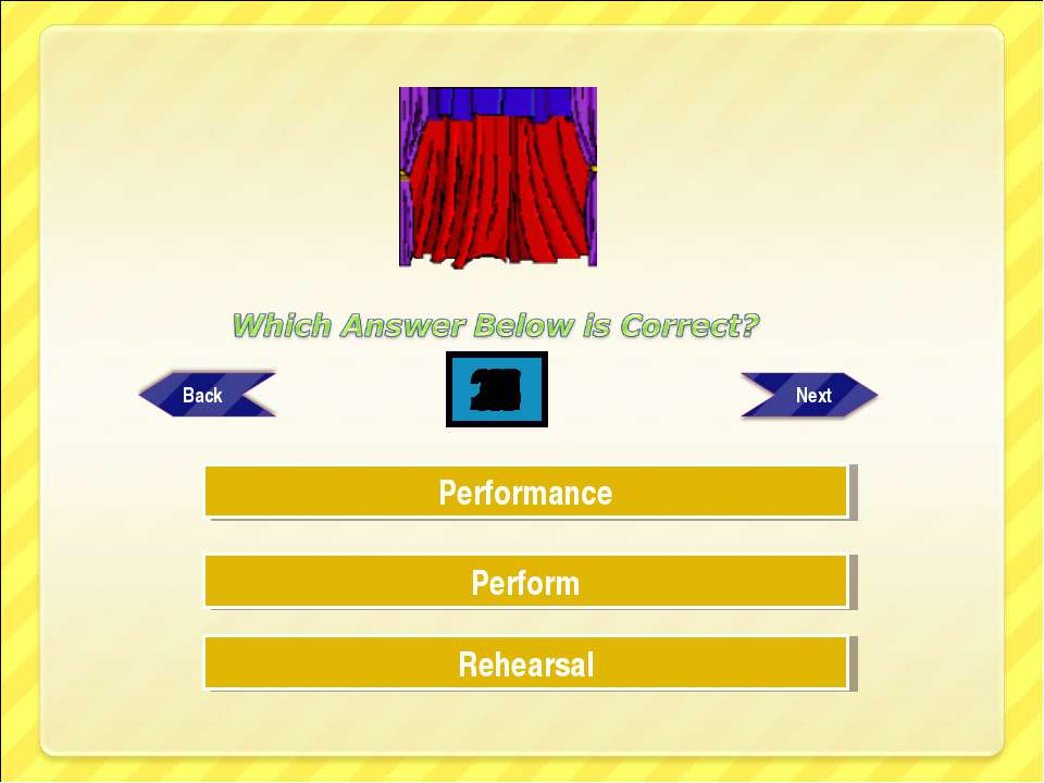 Try Again Try Again Great Job! Perform Rehearsal Performance 30 29 28 27 26 2...