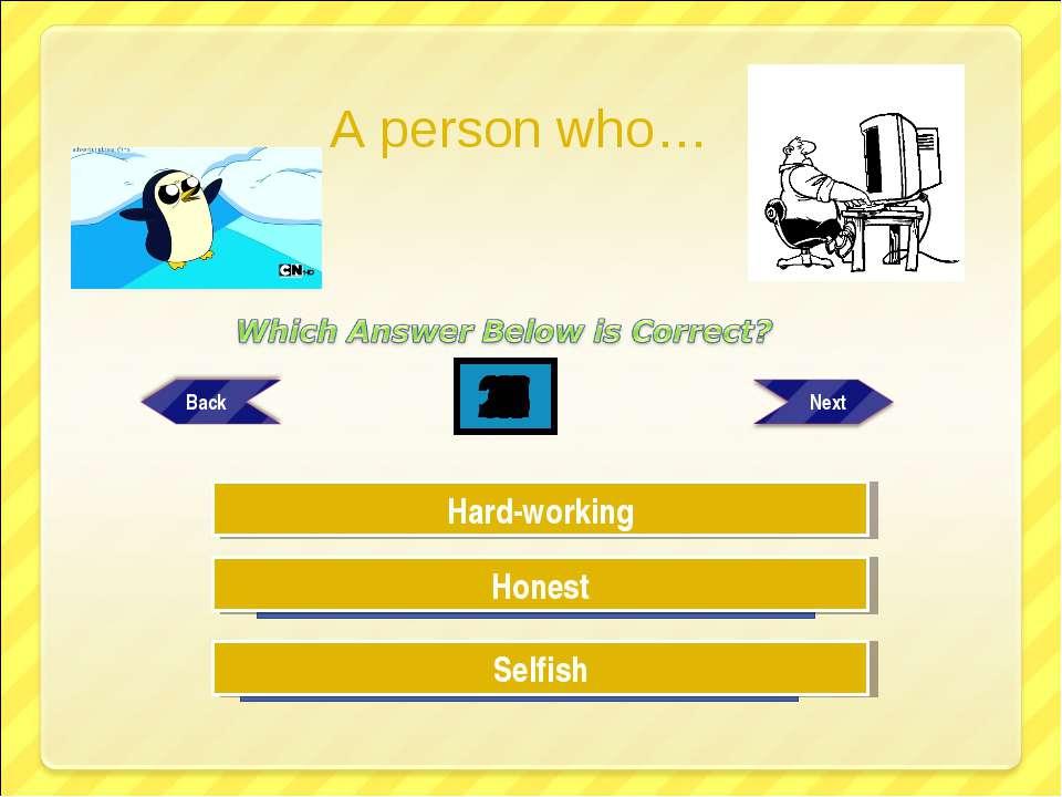 Try Again Try Again Great Job! Selfish Hard-working Honest 30 29 28 27 26 25 ...