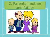 2. Parents: mother and father