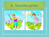 6. Son/daughter