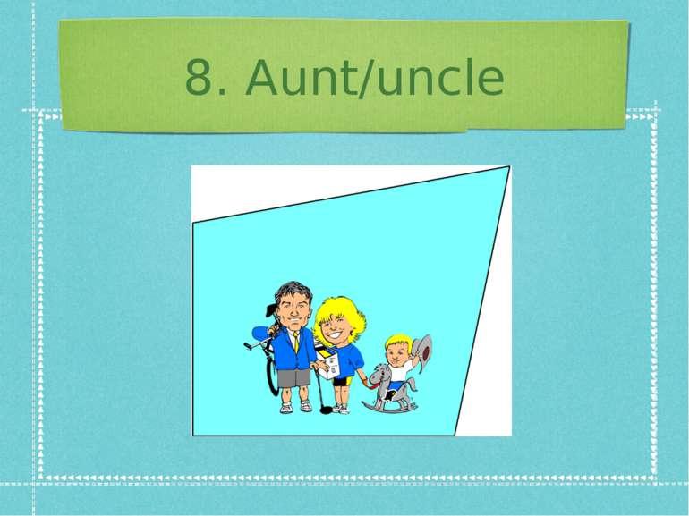 8. Aunt/uncle