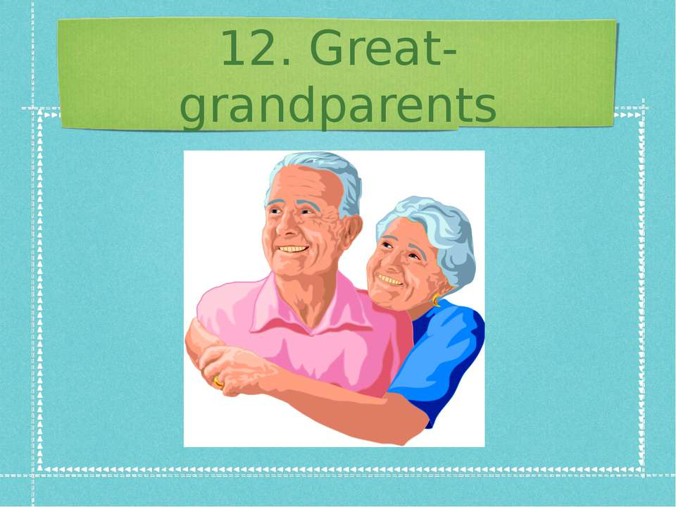 12. Great-grandparents