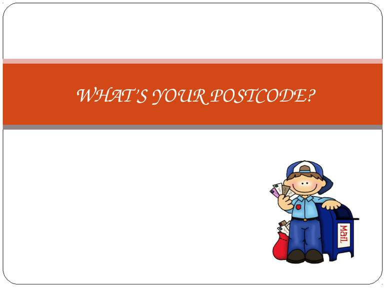 WHAT'S YOUR POSTCODE?