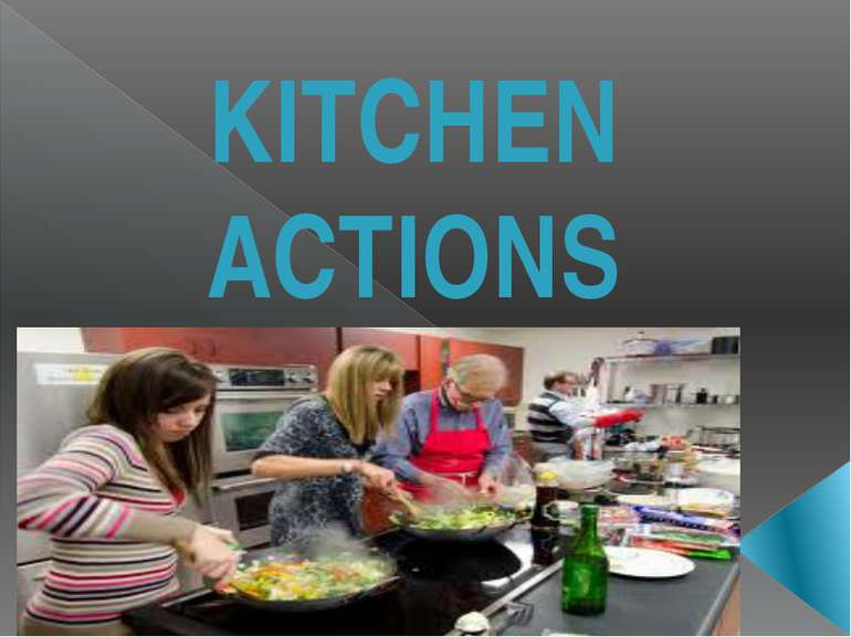 KITCHEN ACTIONS