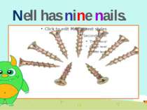 Nell has nine nails.