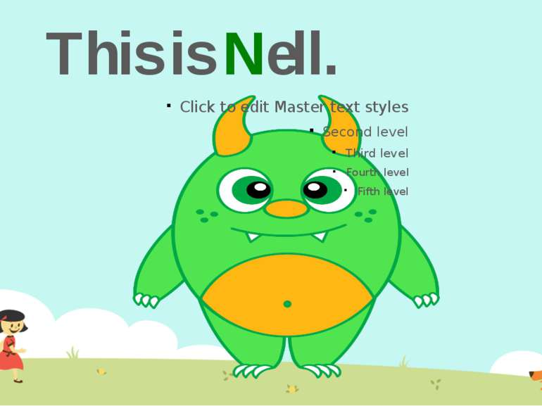 This is Nell.