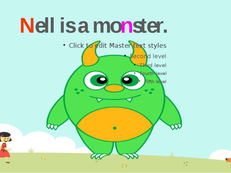 Nell is a monster.
