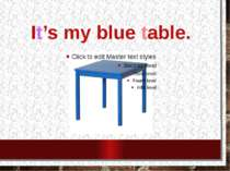It's my blue table.