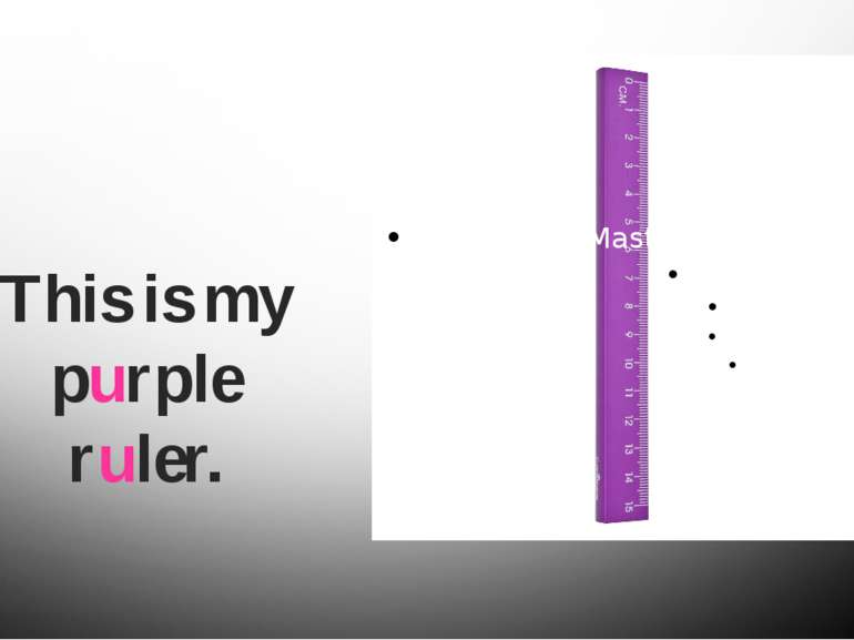 This is my purple ruler.