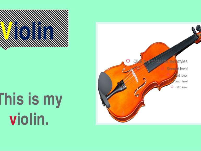 Violin This is my violin.