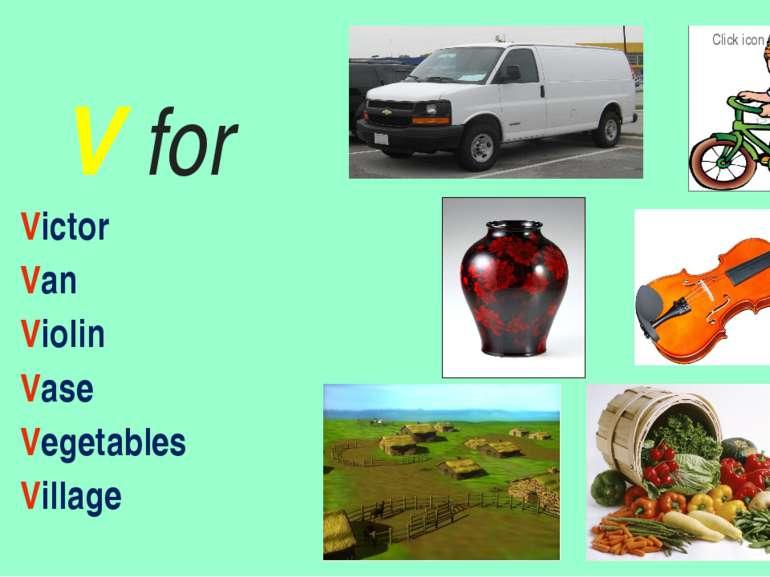 V for Victor Van Violin Vase Vegetables Village