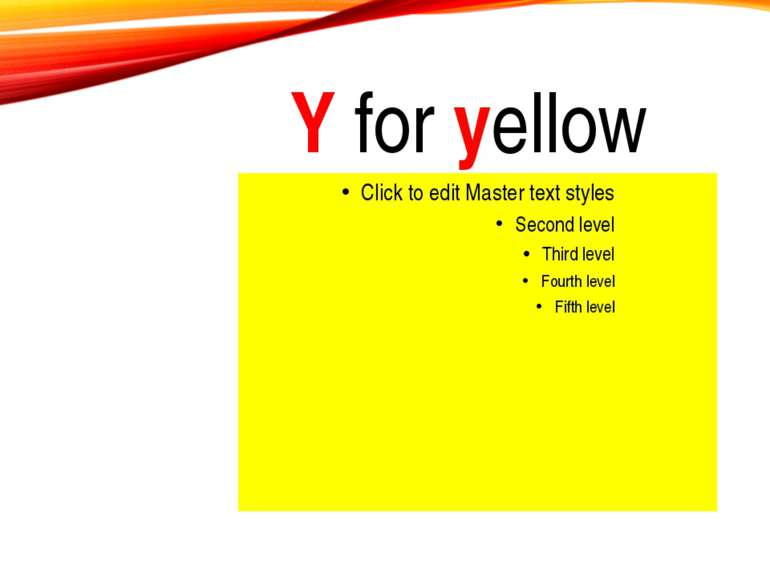 Y for yellow