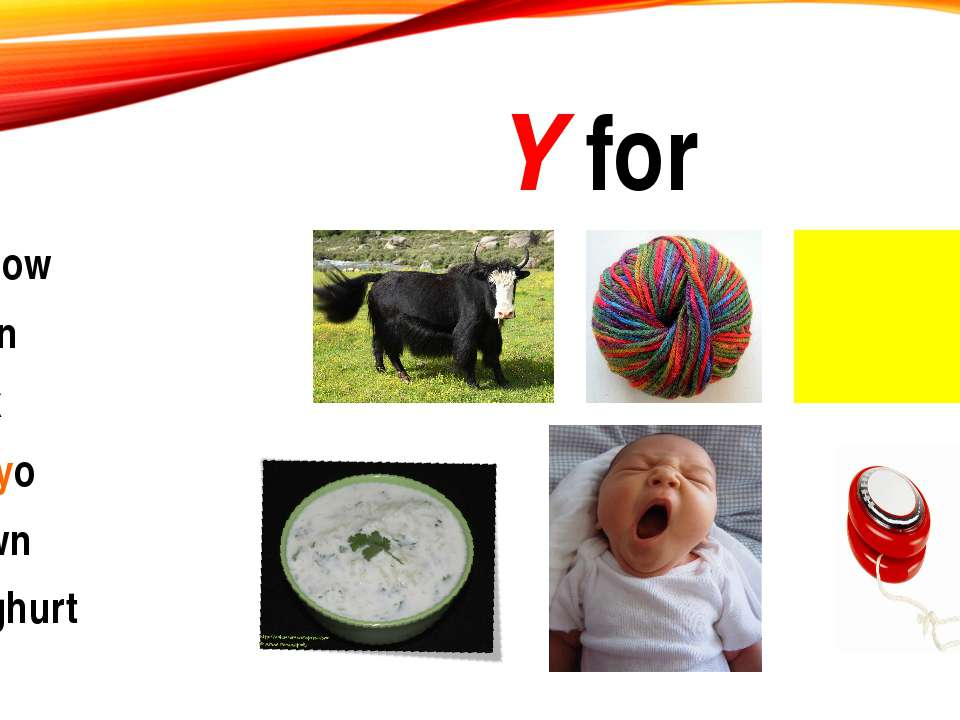 Y for yellow yarn yak yo yo yawn yoghurt