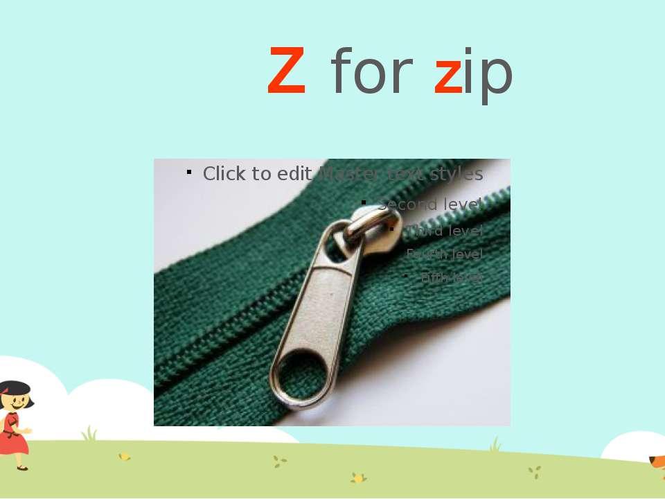 Z for zip