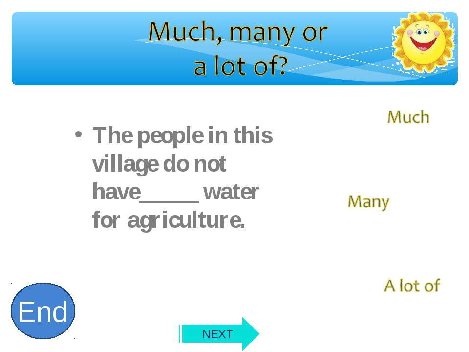 The people in this village do not have_____ water for agriculture. 10 9 8 7 6...