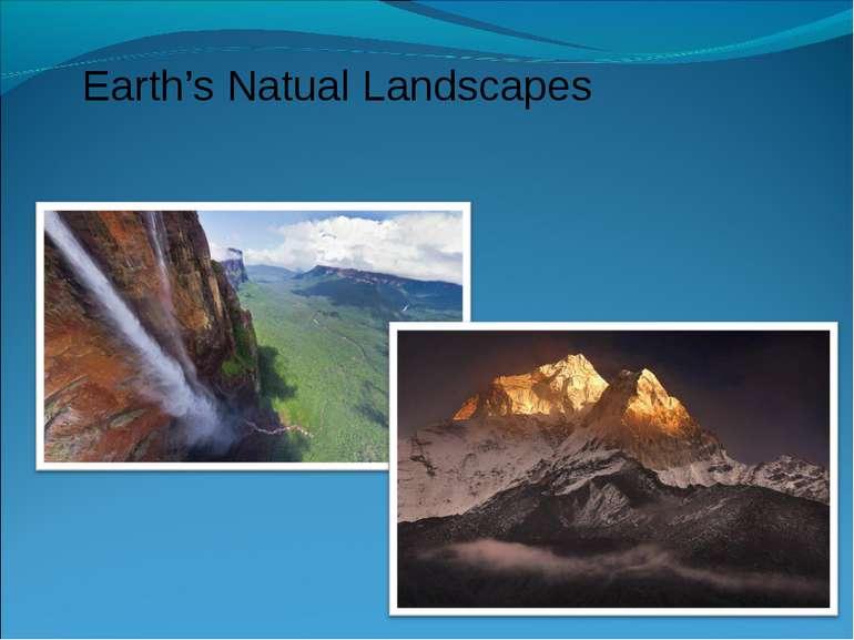 Earth's Natual Landscapes