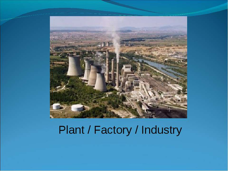 Plant / Factory / Industry