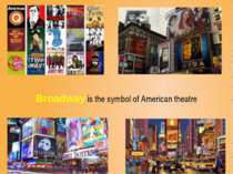 Broadway is the symbol of American theatre